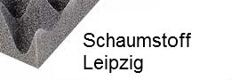 Schaumstoff Leipzig